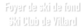 Foyer de ski de fond de Plaine Joux – Ski club de Villard